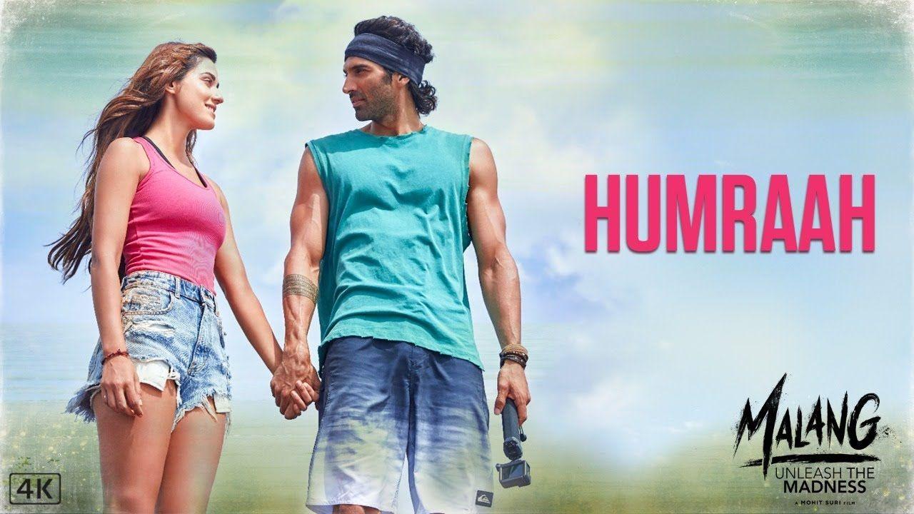 Humraah Song Full Lyrics In English Malang Aditya R K Disha P Anil K Kunal K Sachet T Mohit S Fusion P Kunaa In 2020 Song Hindi Movie Songs Hindi Movie Song