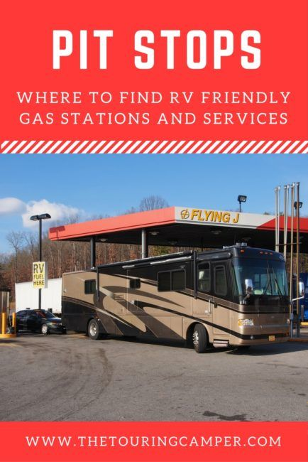 Pit stops: RV friendly gas stations & services - The Touring Camper