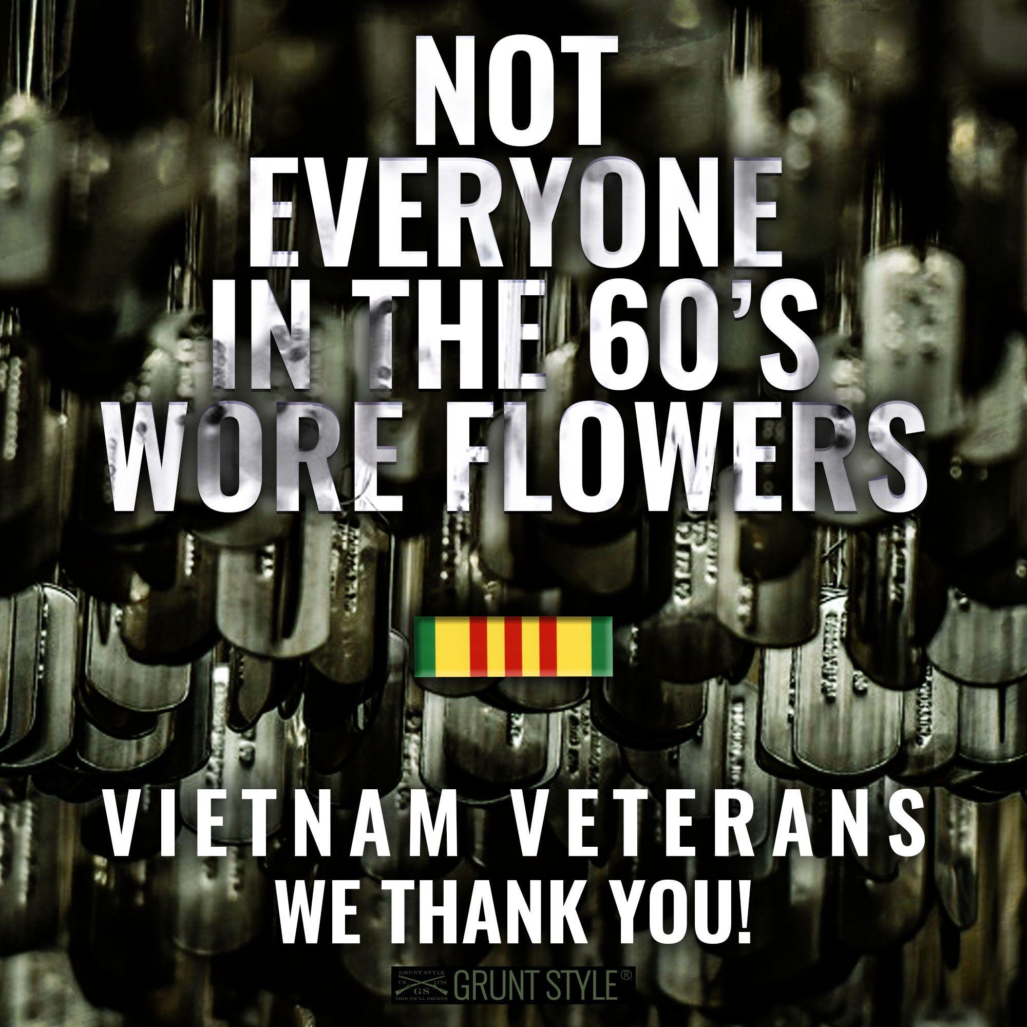 Not Everyone In The 60s Wore Flowers Vietnam Veterans We Thank You America Military Veteran Quotes Vietnam Veterans Quotes Vietnam Quote