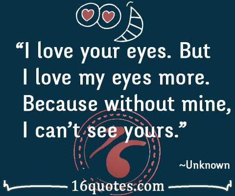 I Love My Eyes Because I See You Love Quotes For Her Your Eyes Quotes Sweet Love Words