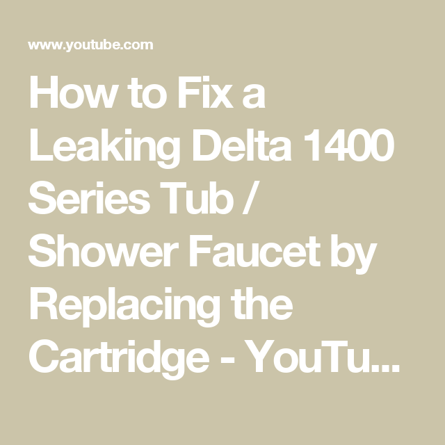 How To Fix A Leaking Delta 1400 Series Tub Shower Faucet By