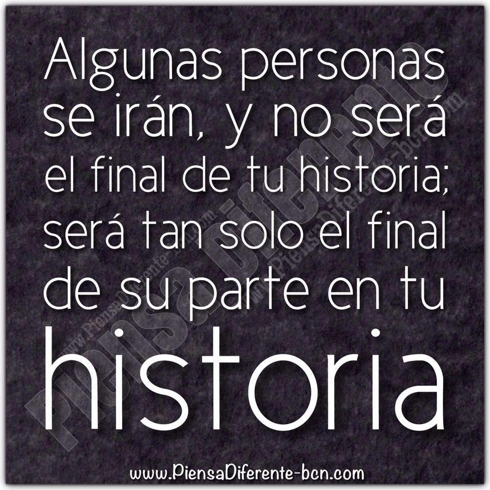 Algunas personas se irán, y no será el final de tu historia; será tan solo el final de su parte en tu historia
