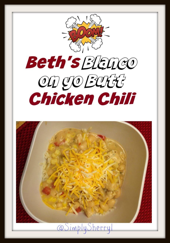 Beth's Blanco on yo Butt Chicken Chili