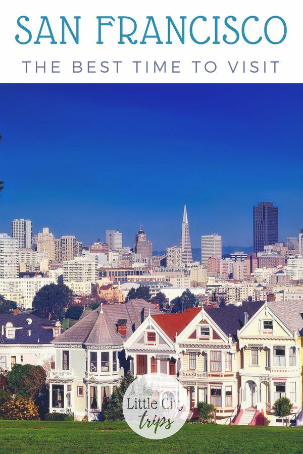 Best time to visit San Francisco   Visit san francisco ...