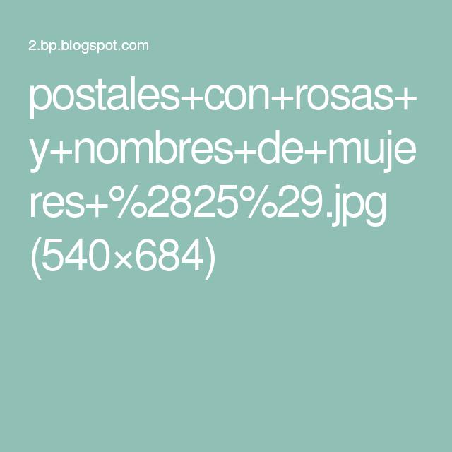 postales+con+rosas+y+nombres+de+mujeres+%2825%29.jpg (540×684)