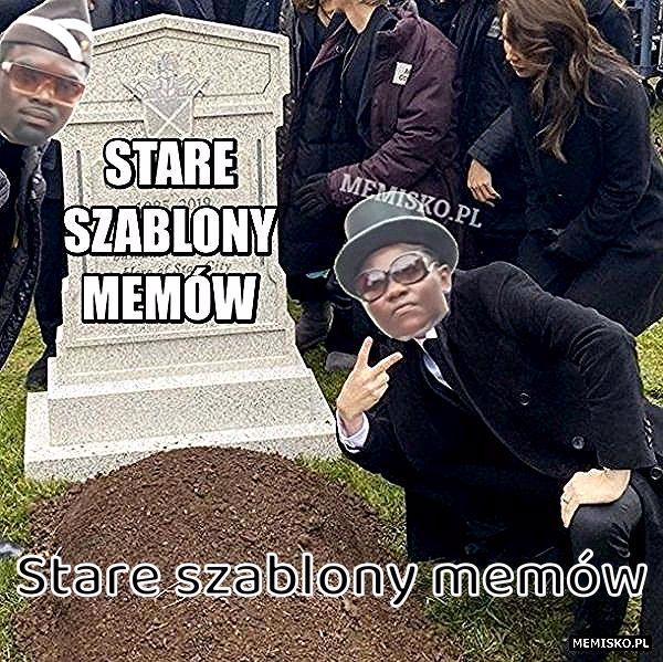 Stare szablony memów #stare #szablon #mem #z #pogrzeb #grób #ghana #humor #poland #memy #ostatniepożegnanie #africa #funny #wieniec #lol #grabarz #grabarze #meme #kwiaty