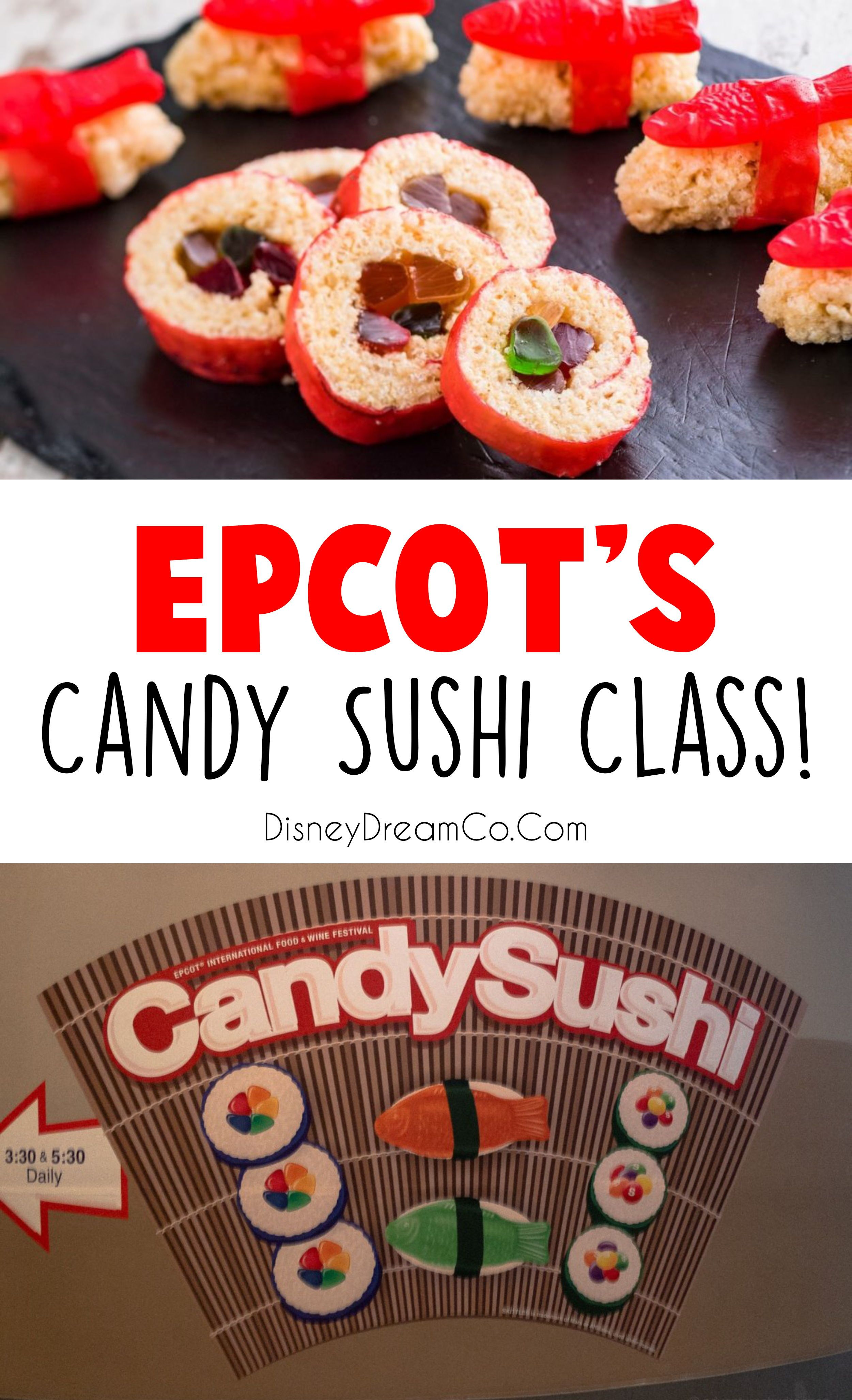 At Epcot S Food And Wine Festival There Is This Super Fun Candy Sushi Class Check Out This Review Disney Disneywo Candy Sushi Epcot Food Disney World Food