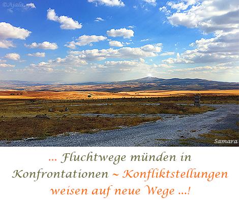 ... #Fluchtwege münden in #Konfrontationen ~ #Konfliktstellungen weisen auf neue #Wege ...!