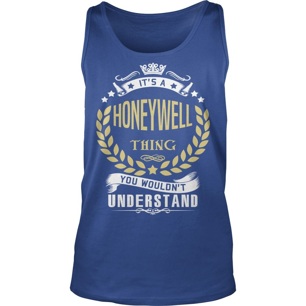HONEYWELL .Its a HONEYWELL Thing You Wouldnt Understand - HONEYWELL Shirt, HONEYWELL Hoodie, HONEYWELL Hoodies, HONEYWELL Year, HONEYWELL Name, HONEYWELL Birthday #gift #ideas #Popular #Everything #Videos #Shop #Animals #pets #Architecture #Art #Cars #motorcycles #Celebrities #DIY #crafts #Design #Education #Entertainment #Food #drink #Gardening #Geek #Hair #beauty #Health #fitness #History #Holidays #events #Home decor #Humor #Illustrations #posters #Kids #parenting #Men #Outdoors…