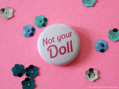 Not Your Doll Button via Modern Girl Blitz Shop