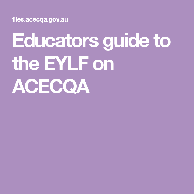 Educators Guide To The Eylf On Acecqa Learning Framework National Quality Framework Education