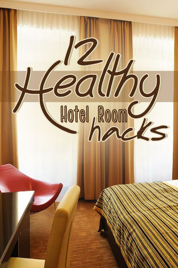 Hotel Room Types: 12 Clever Healthy Hotel Room Hacks