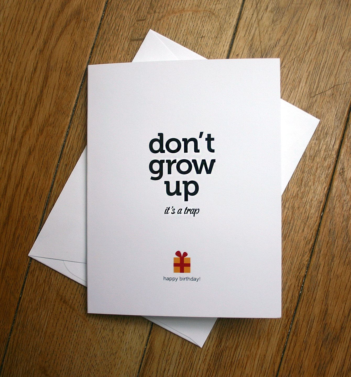Funny birthday card don't grow up. via Etsy. Birthday