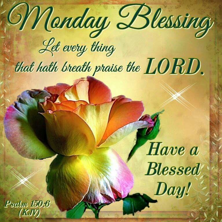 Monday Blessings Praise The Lord Monday Good Morning Monday Quotes Good  Morning Quotes Happy Monday Have A Great Week Monday Blessings Monday Quote  Happy ...