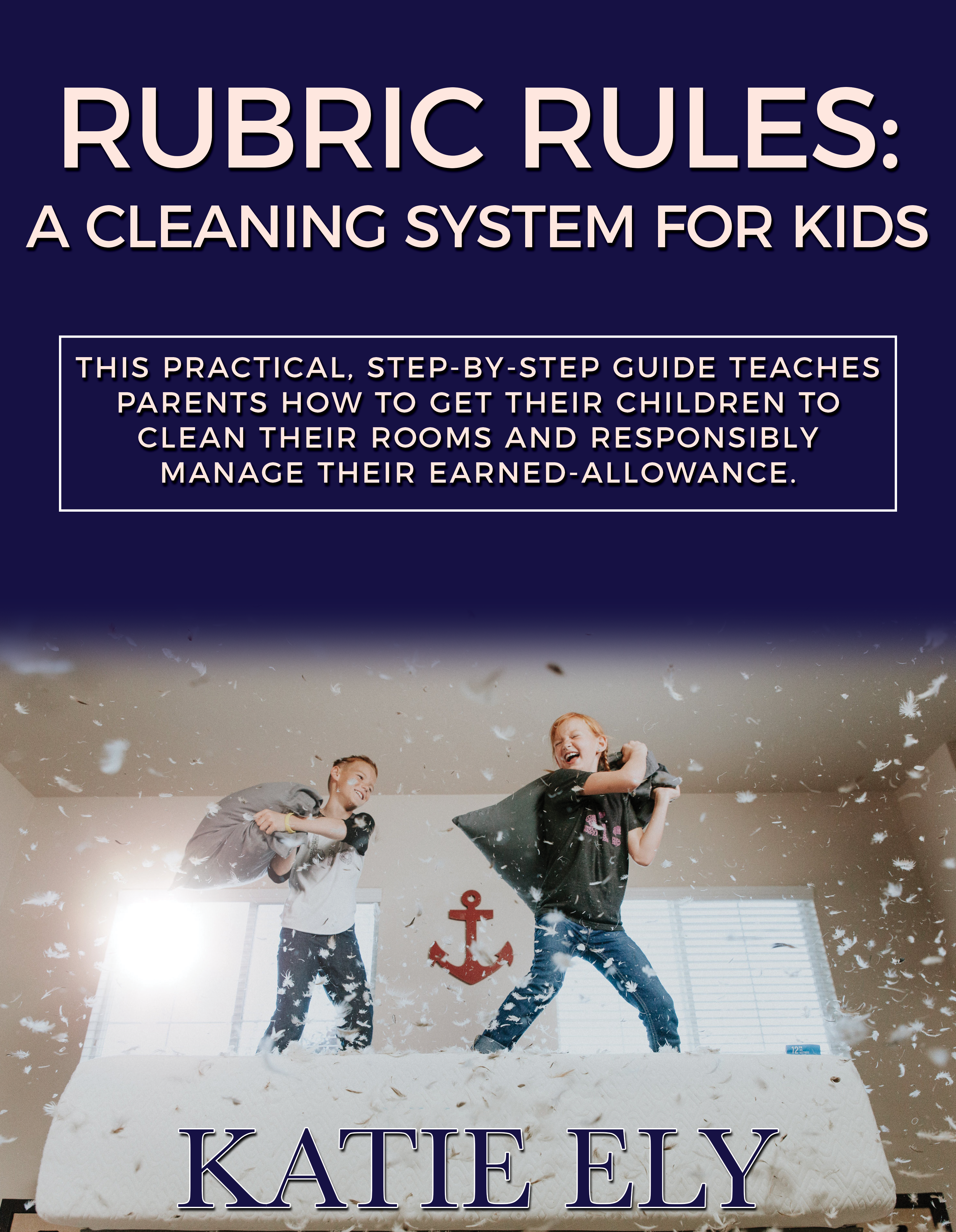 Practical Step By Step Guide That Teaches Parents How To