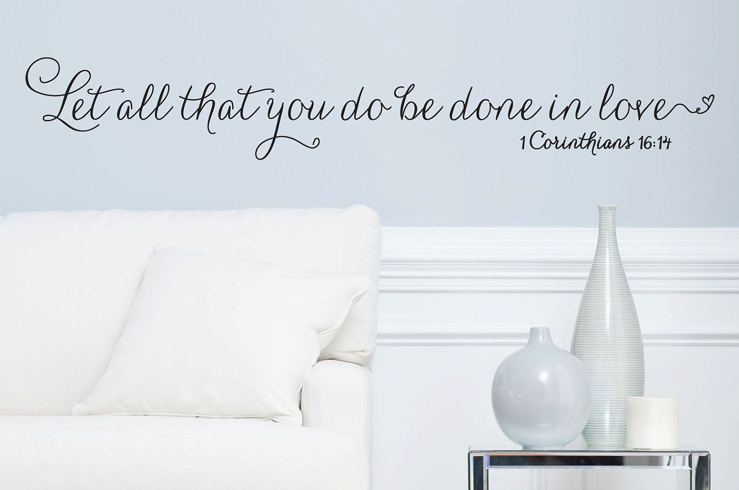 """Wall Vinyl Quote - 1 Corinthians 16:14  - """"Let all that you do be done in love"""" (36"""" x 5""""). $22.00, via Etsy."""