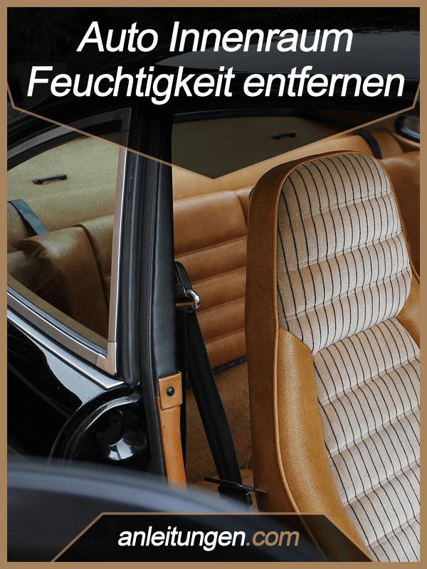 Auto Innenraum Von Feuchtigkeit Befreien In Diesem Artikel Werden