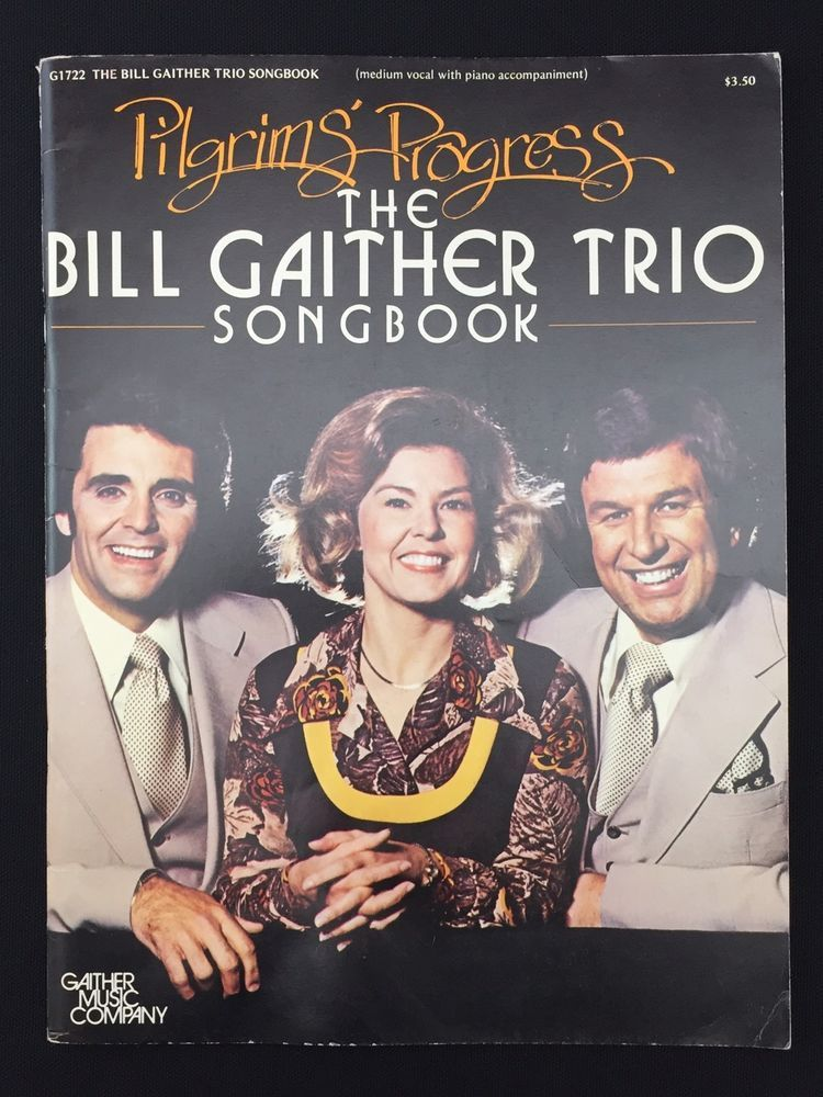 Vtg 1970s Bill Gaither Trio Music Songbook Pilgrims Progress Medium Vocal Piano