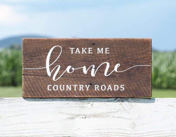Farmhouse Decor Sign Country Roads Take Me Home Reclaimed Wood Pallet Wv West Virginia Style Wvu Fan Gift