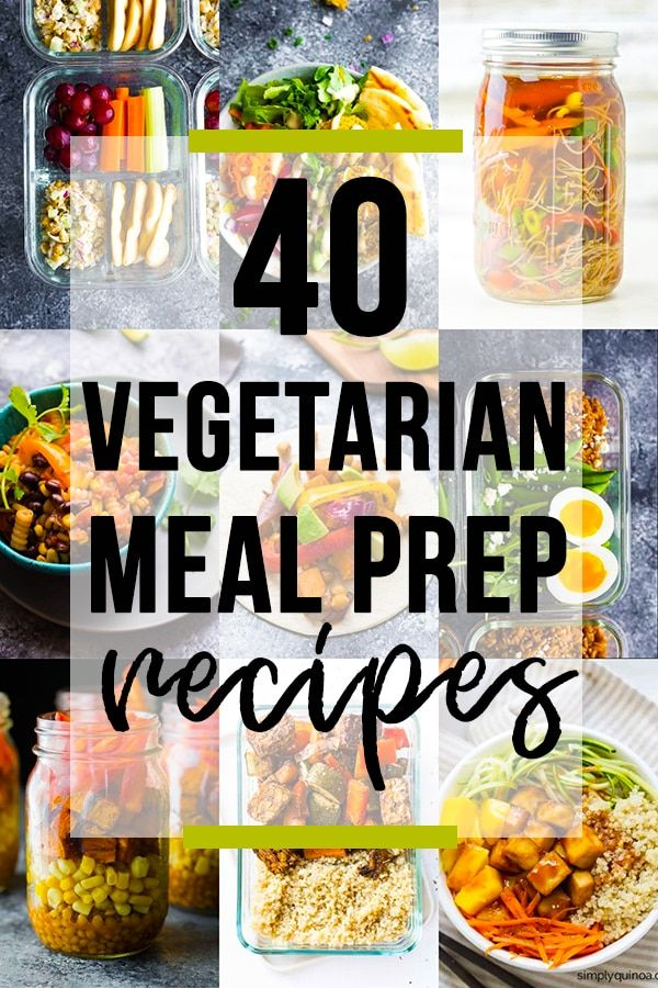 40 Vegetarian Meal Prep Recipes | SweetPeasAndSaffron.com