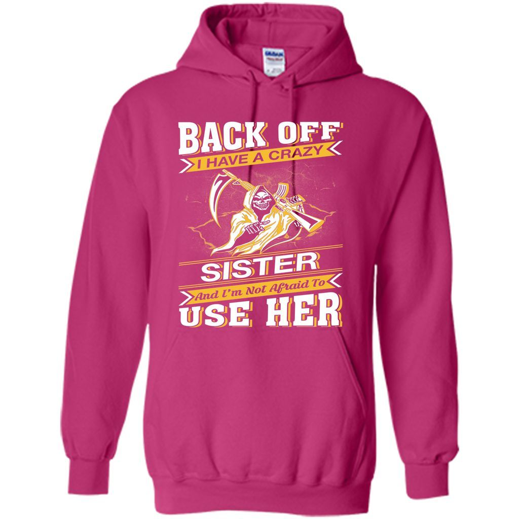 Back Off I Have A Crazy Sister T-Shirt