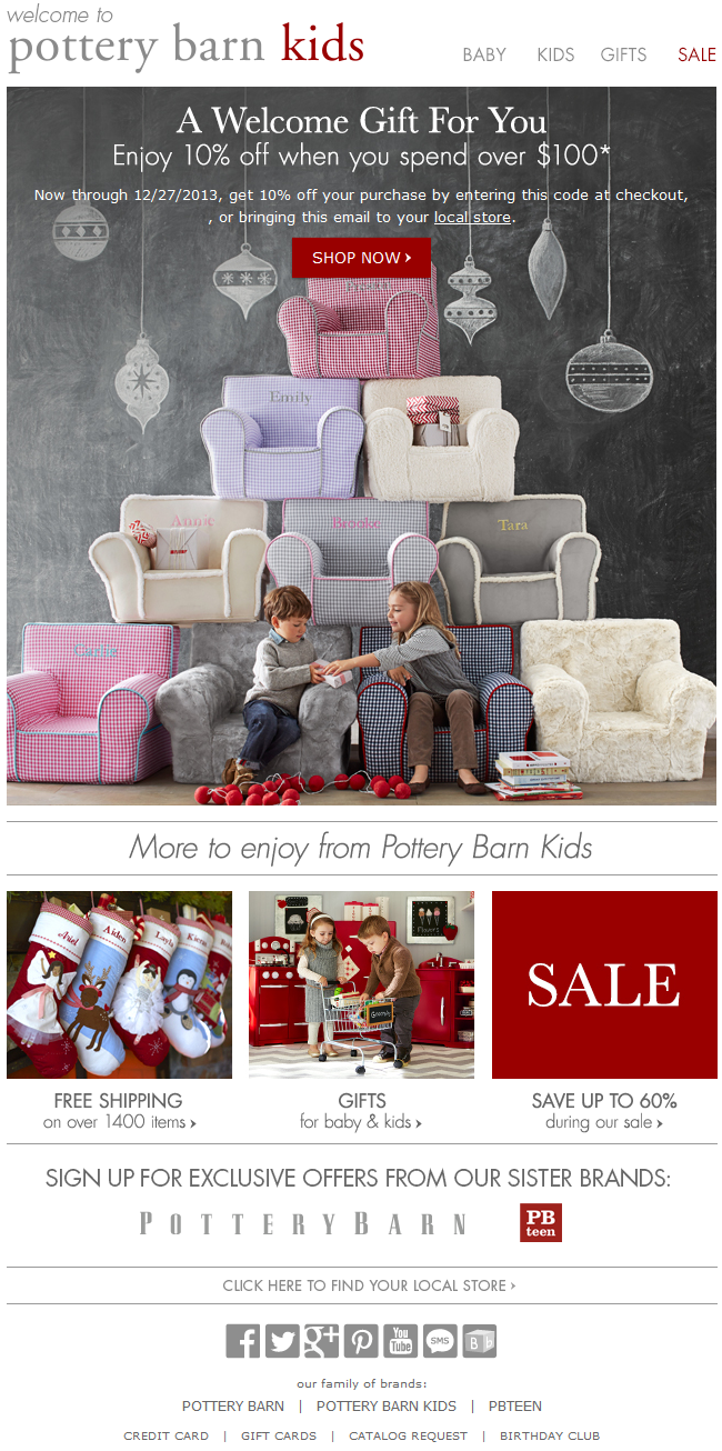 pottery barn kids welcome email with 10 off coupon code holiday creative subscribed dec2013. Black Bedroom Furniture Sets. Home Design Ideas