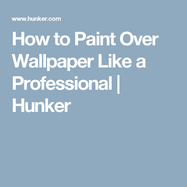 How to Paint Over Wallpaper Like a Professional Painting