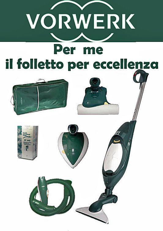 Per me l'aspirapolvere è solo uno : Il FOLLETTO ! L'unico potente che mi aiuta a pulire veramente !!!!! INFORMATEVI !!