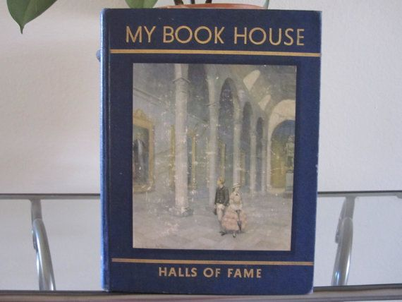Halls of Fame of My Book House Children's Book of by Alveta, $10.00