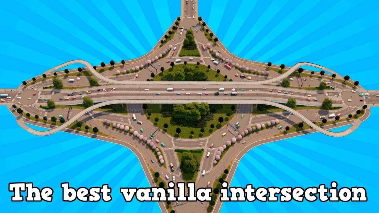 The Best Vanilla Intersection In Cities Skylines City Skylines Game City Layout City