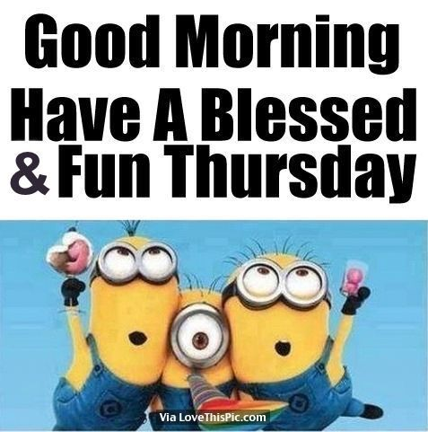Happy Thursday Minions Minions Funny Funny Minion Quotes