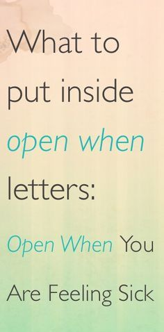 What to put inside open when letters Open when youre feeling