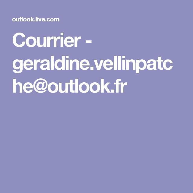 Courrier - geraldine.vellinpatche@outlook.fr