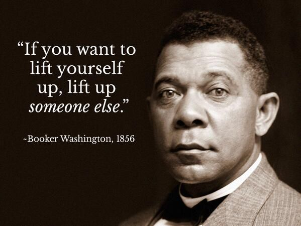 If you want to lift yourself up, lift up someone else