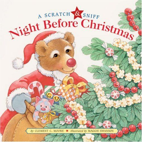 A Scratch & Sniff Night Before Christmas by Clement C. Moore,http://www.amazon.com/dp/1402742150/ref=cm_sw_r_pi_dp_EP2psb0N20HS30RW