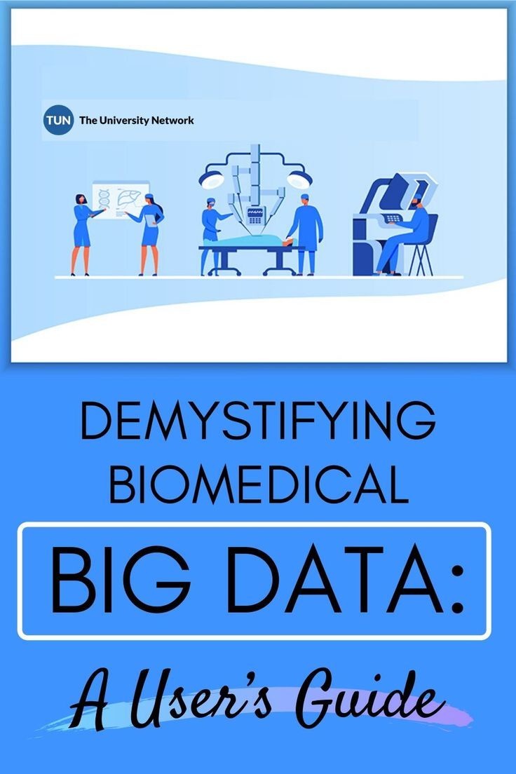 Demystifying Biomedical Big Data A User's Guide The