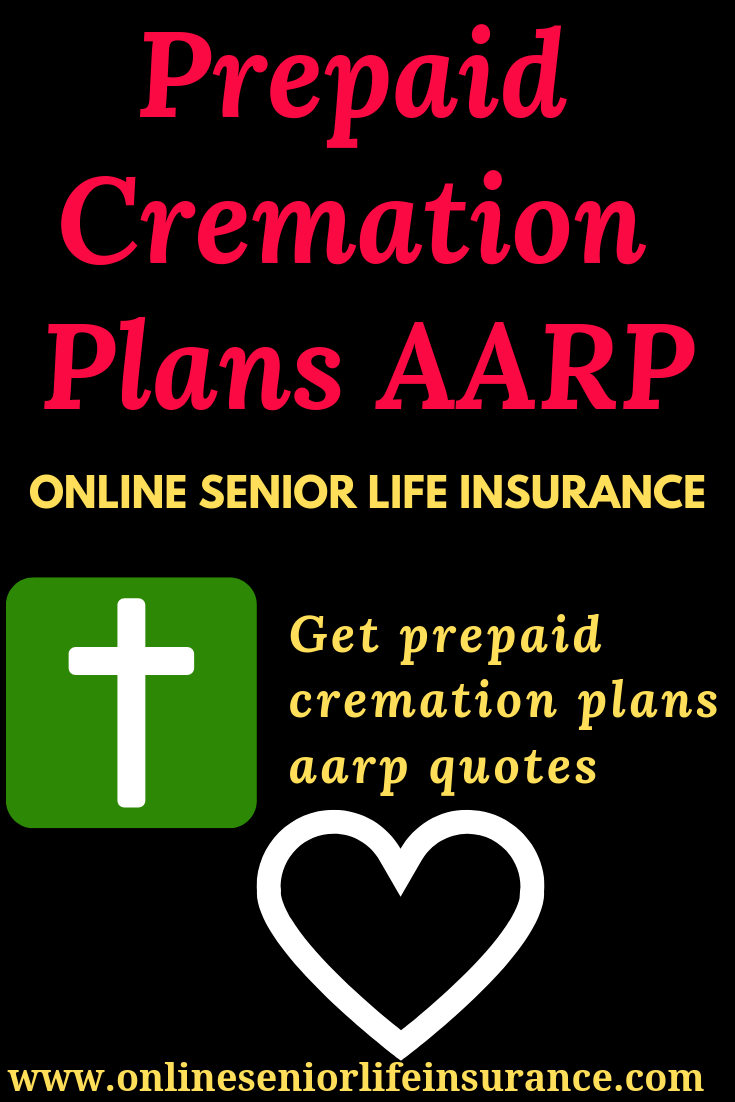Prepaid Cremation Plans Aarp Online Senior Life Insurance Life