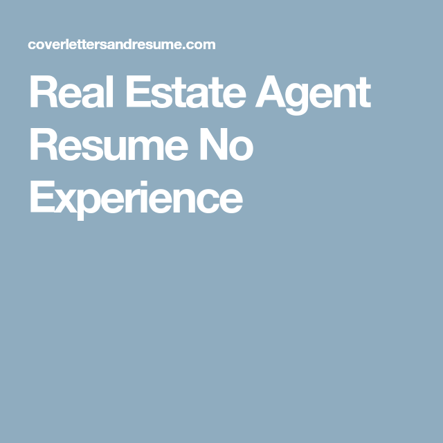 Real Estate Agent Resume No Experience | Resume Design | Pinterest ...