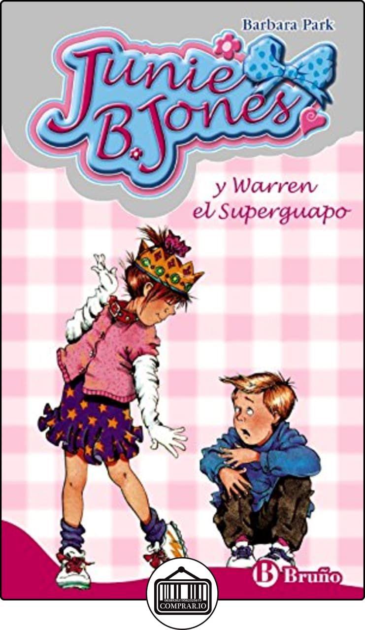Junie B. Jones y Warren el Superguapo (Castellano - A Partir De 6 Años - Personajes Y Series - Junie B. Jones) de Barbara Park ✿ Libros infantiles y juveniles - (De 3 a 6 años) ✿