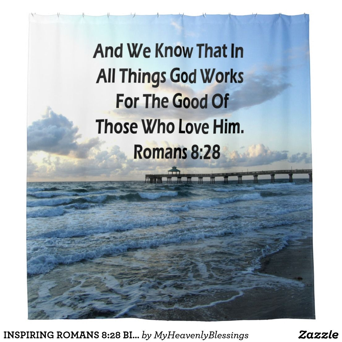 Inspiring romans 828 bible verse shower curtain products inspiring romans 828 bible verse spread the love and joy of god with our negle Images