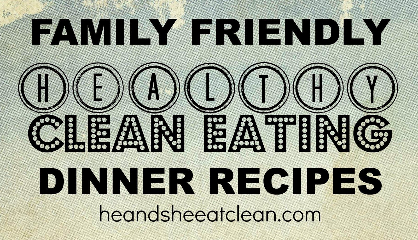 Picky eaters? Cook one of these more familiar recipes but with a healthy twist. #heansheeatclean #eatclean #dinner #healthy