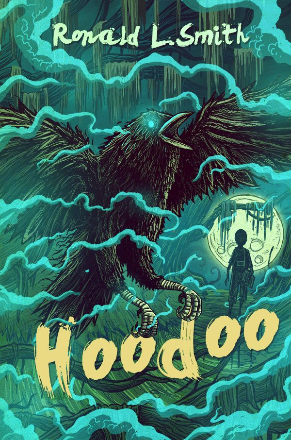 Hoodoo by Ronald L. Smith, art by Sebastian Skrobol