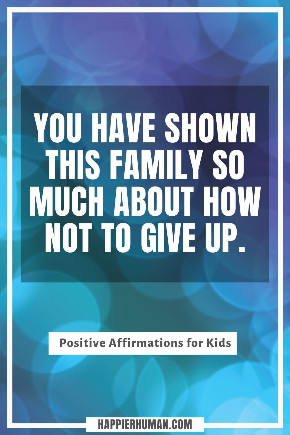 51 Positive Affirmations for Kids to Build Their Confidence