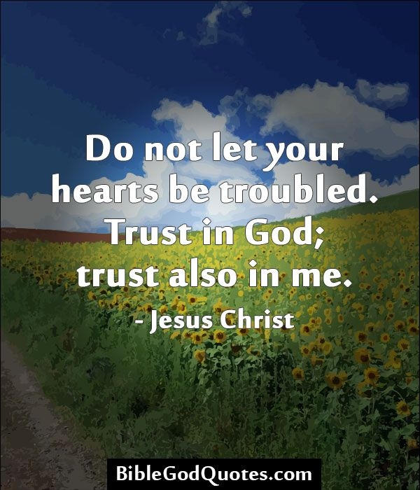 Image result for do not let your heart be troubled