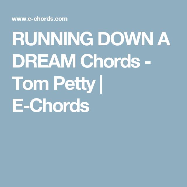 Running Down A Dream Chords Tom Petty E Chords Guitar