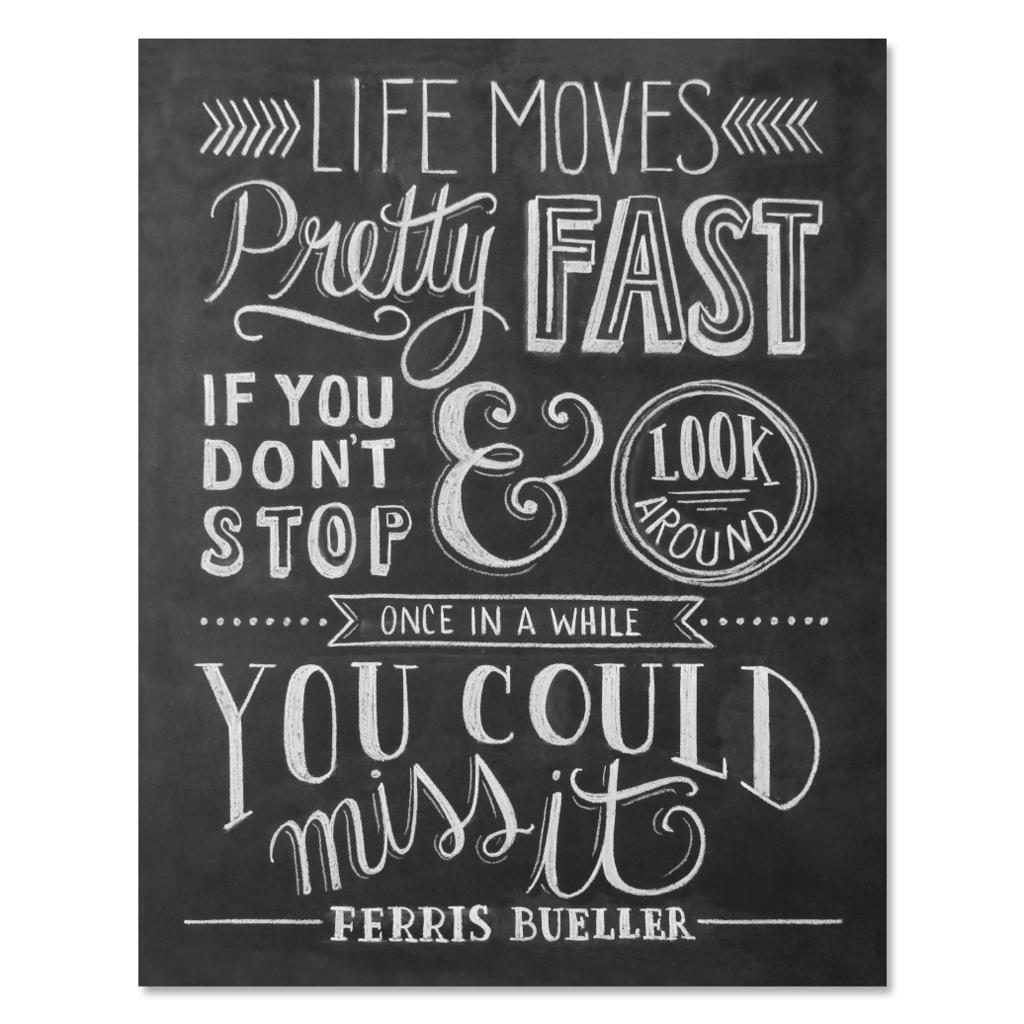 Ferris Bueller Life Moves Pretty Fast Quote Life Moves Pretty Fast  Ferris Bueller  Print & Canvas  Life