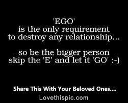 Ego Life Quotes Quotes Quote Life Relationship Life Lessons Let Go Ego Relationship Quotes Ego Quotes Relationship Quotes Ego