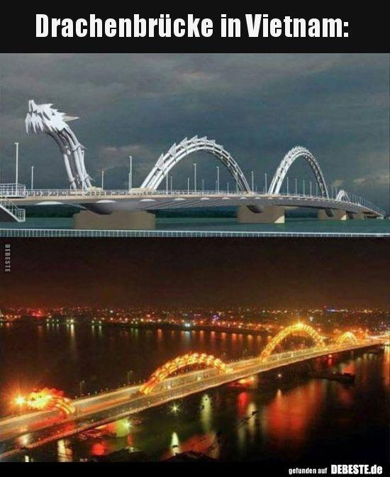 Drachenbrücke in Vietnam..   Lustige Bilder, Sprüche, Witze, echt lustig