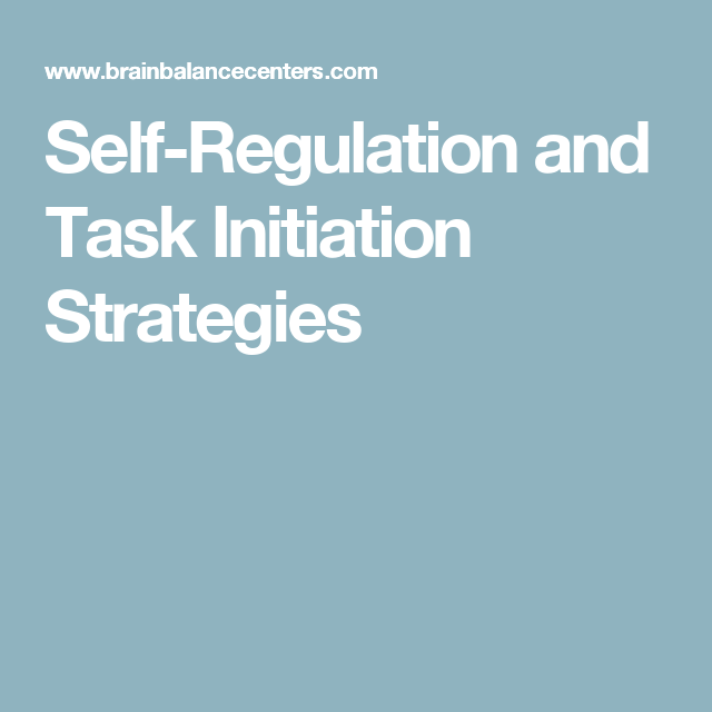 Self-Regulation and Task Initiation Strategies
