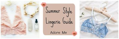 Summer Style Lingerie Guide with Adore Me